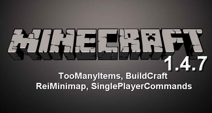 Майнкрафт 1.4.7 с модами / Скачать бесплатно / TooManyItems, BuildCraft, ReiMinimap, SinglePlayerCommands
