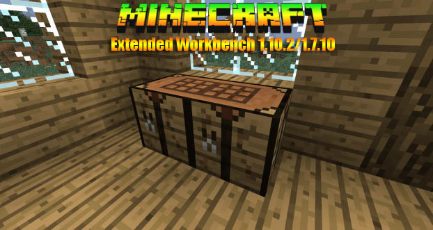 Скачать мод Extended Workbench для Minecraft 1.10.2/1.7.10