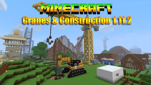 Скачать бесплатно мод Cranes & Construction для Майнкрафт 1.11.2