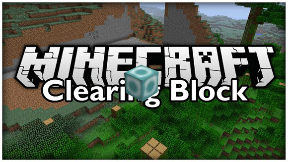 Скачать мод для Майнкрафт 1.7.10 / Clearing Block