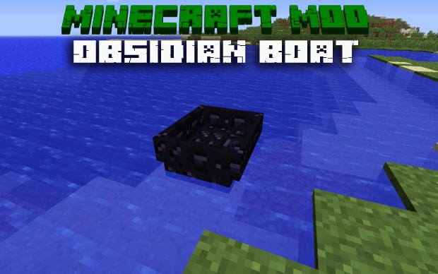 Мод Obsidian boat для Майнкрафт 1.7.10 / Скачать бесплатно